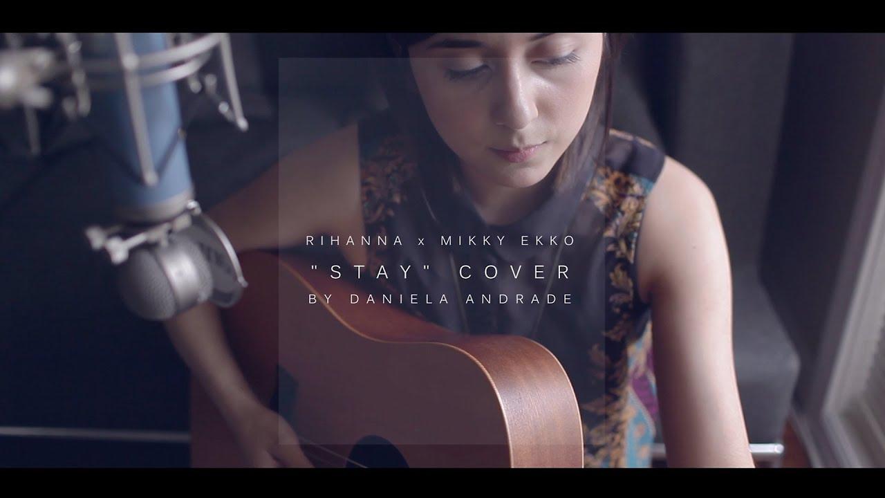 Rihanna x Mikky Ekko - Stay (Cover) by Daniela Andrade ...  Rihanna x Mikky...