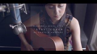 Rihanna x Mikky Ekko - Stay (Cover) by Daniela Andrade