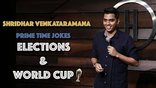 Elections & World Cup | Indian Stand Up Comedy | Shridhar Venkataramana