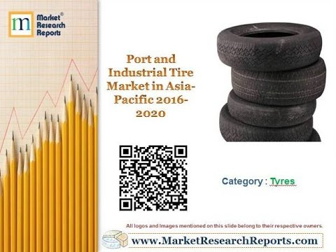 Port and Industrial Tire Market in Asia-Pacific 2016 - 2020