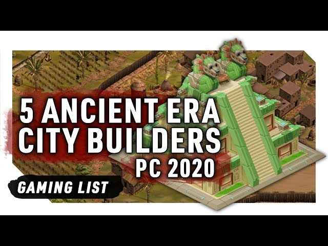5 Ancient Era PC City-Building Games for 2020 | Survival, RTS, Turn-Based