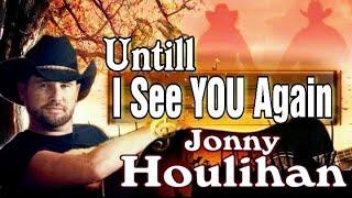 Until I See You Again - Jonny Houlihan [🔛 Subtitles for the Lyrics]/Mp3