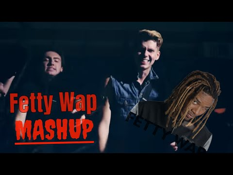 Fetty Wap Mashup