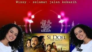 Wizzy Selamat Jalan Kekasih Ost Si Doel The Movie ( Lirik Lagu )