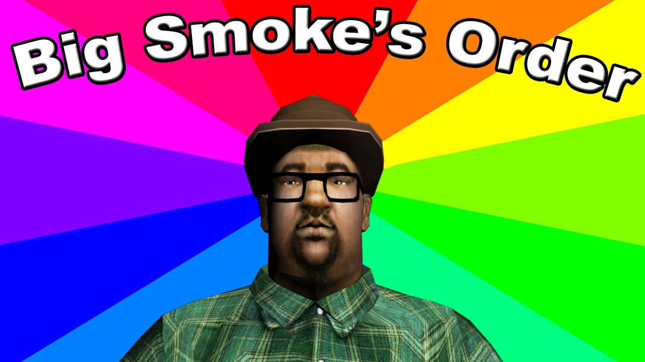 Big Smokes Order White Text Roblox What Is I Ll Have Two Number 9s The Origin Of The Big Smoke S Order Meme From Gta Youtube