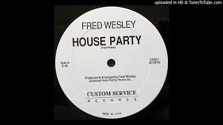 Fred Wesley - House Party (Full Length Version)