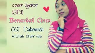 Cover isyarat SIBI Benarkah Cinta Afifah ifah 39 nda