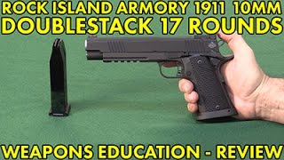 rock island armory 1911 10mm double stack 17 rounds weaponseducation