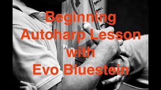 First Autoharp Lesson, with Evo Bluestein
