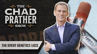 Chad Prather Show - The Great Genetics Race | Guest: Jamie Metzl | Ep 68