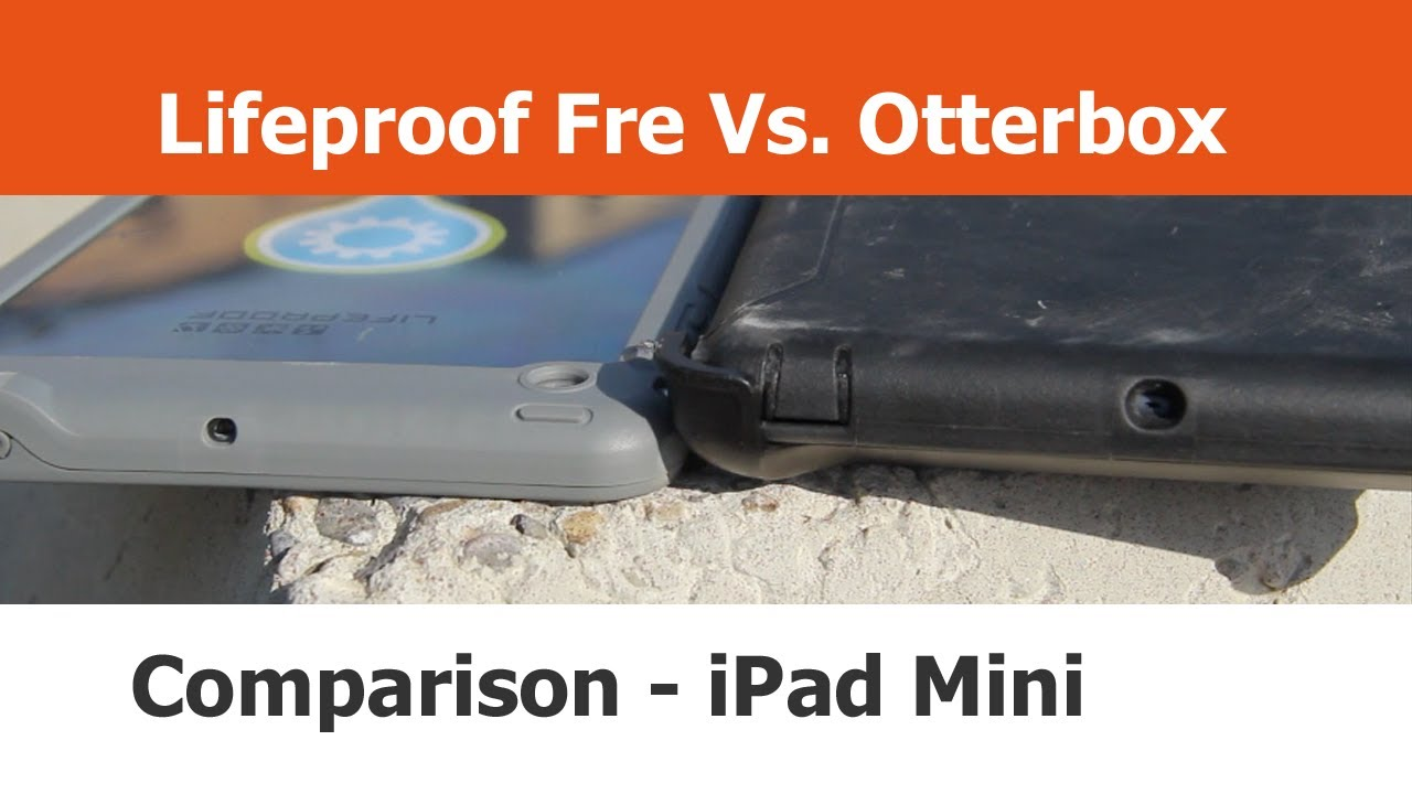 newest f4153 02272 Lifeproof Fre Case V. Otterbox Defender Case for the iPad Mini Comparison