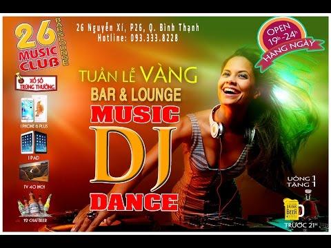 26 Music Club Tuần Lễ VÀNG Bar & Lounge  MUSIC DJ DANCE