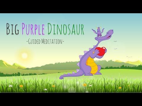 Guided Meditation for Kids | BIG PURPLE DINOSAUR | Bedtime Meditation for Children | Kids Relaxation