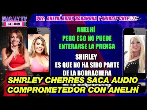 Shirley Cherres saca a la luz audio comprometedor con Anelh� Arias