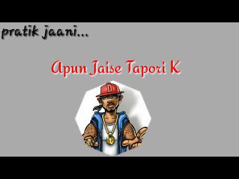 Apun Jaise Tapori....what's app song...