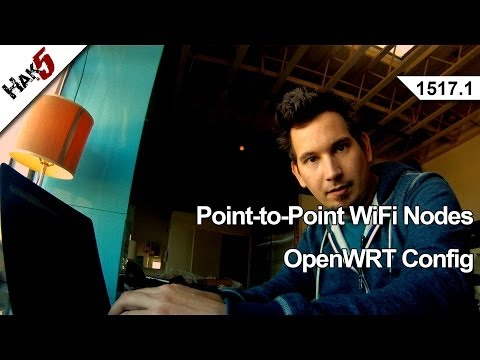 Point-to-Point WiFi Nodes - OpenWRT Config, Hak5 1517.1