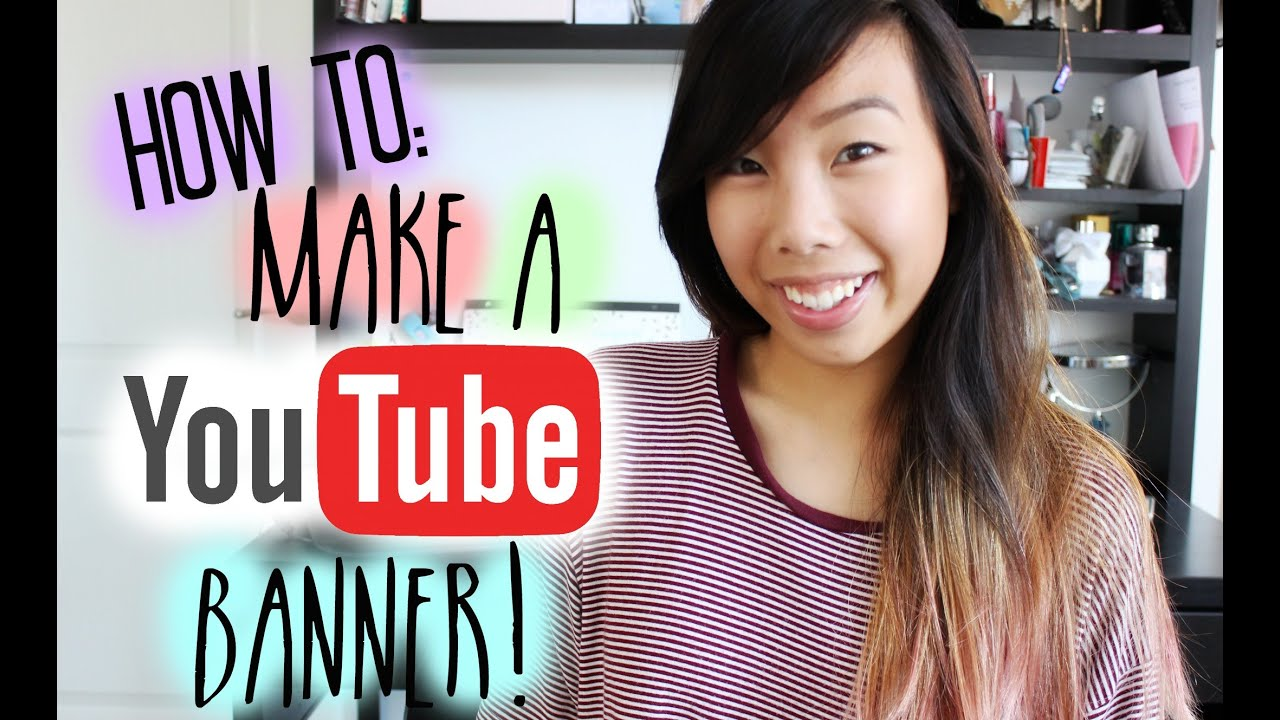 How To: Make A YouTube Banner/Channel Art UPDATED 2014   Emily Dao ...