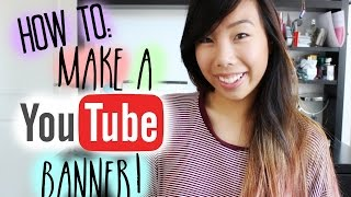 How To: Make A YouTube Banner/Channel Art UPDATED 2014 | Emily Dao