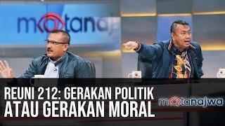 Barisan Para Mantan: Reuni 212: Gerakan Politik atau Gerakan Moral (Part 6) | Mata Najwa