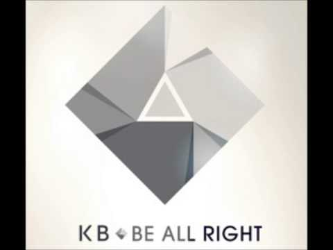 KB - Be All Right