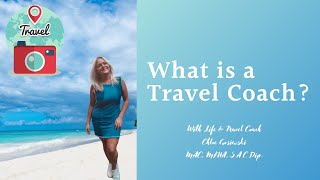 What is travel coaching? Mental Health Travel | Starting Your One Way Journey