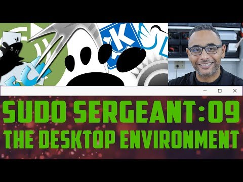 Download Youtube: sudo Sergeant 09 - The Desktop Environment