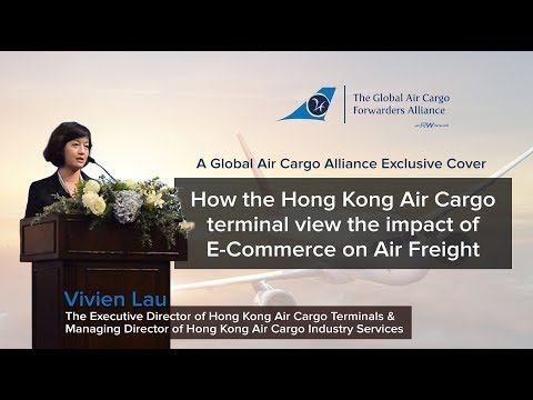 How the Hong Kong Air Cargo Terminal View the Impact of E-Commerce on Air Freight