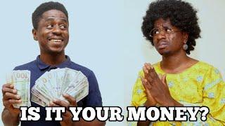 IS IT YOUR MONEY? | Mc Shem Comedian
