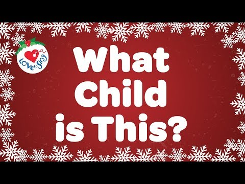 What Child Is This with Lyrics | Christmas Carol & Song | Children Love to Sing