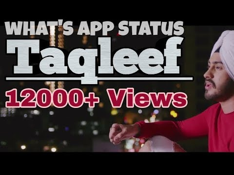 Takleef song what's app status by Rohan Preet