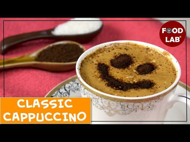 Classic Cappucino Coffee Recipe | Food Lab