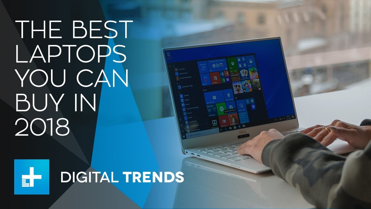 The Best Laptops You Can Buy For 2018