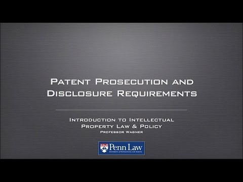 Lecture: Patent Prosecution and Disclosure