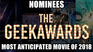 Most Anticipated Movie of 2018 Nominees | The Geekawards 2017