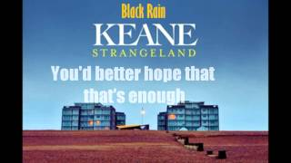 Keane - Black Rain (Lyrics)
