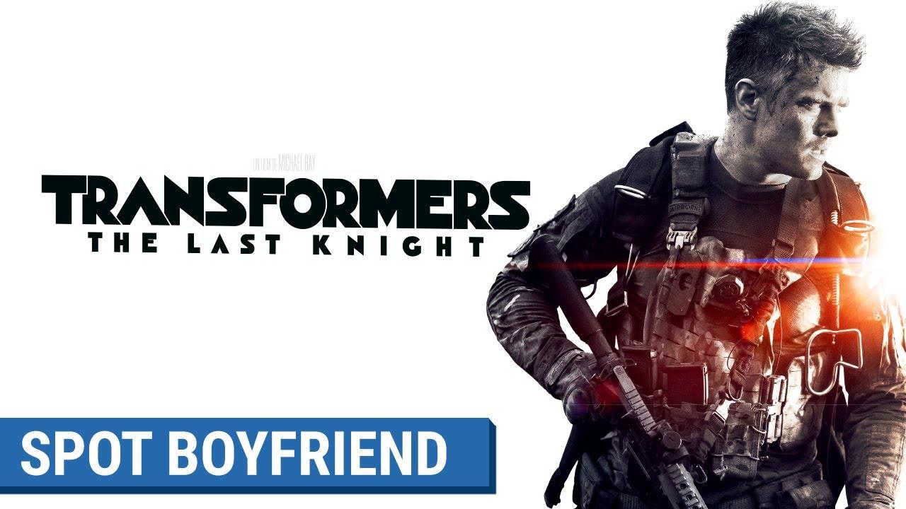 TRANSFORMERS : THE LAST KNIGHT - Spot Boyfriend (VF)