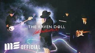 เหมือนเดิมหรือเปล่า  - THE RAVEN DOLL  [OFFICIAL MV]