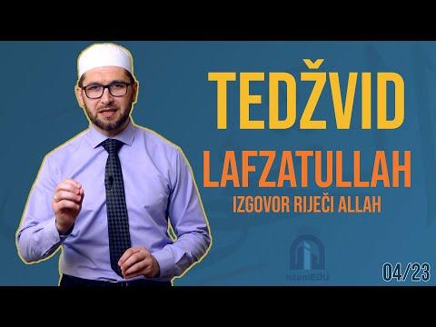 TEDŽVID: LAFZATULLAH - IZGOVOR RIJEČI ALLAH ( الله )