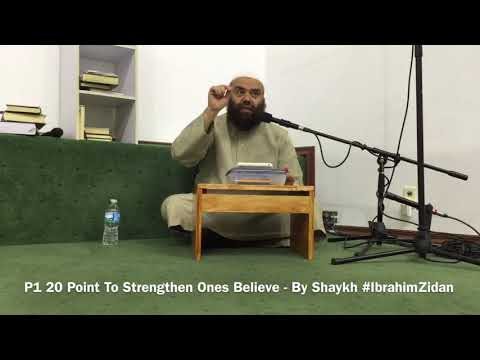 P1 20 Point To Strengthen Ones Believe - By Shaykh #IbrahimZidan