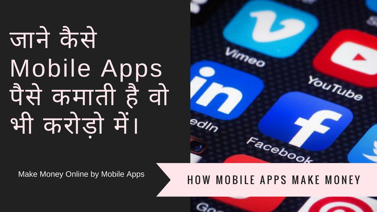 How Mobile Apps Works And Earn Money In Billions India