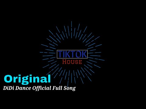 DiDi Dance New Original Remix Full Song 2018 || TikTok House Official