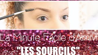 "♡LA MINUTE FACILE D'AMIVI: ""Comment faire ses sourcils"" Thumbnail"