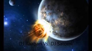 Repeat youtube video DJ Raaban vs. DJ Satomi