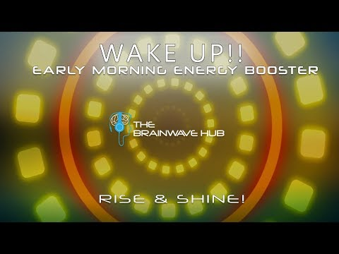 Wake Up!! Morning Energy Booster - Binaural Beats & Isochronic Tones with Energising Music