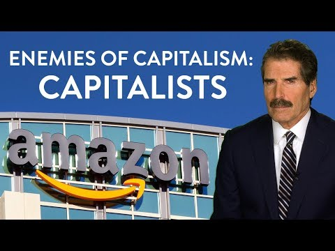Stossel: Why Some Capitalists Are the Worst Enemies of Capitalism