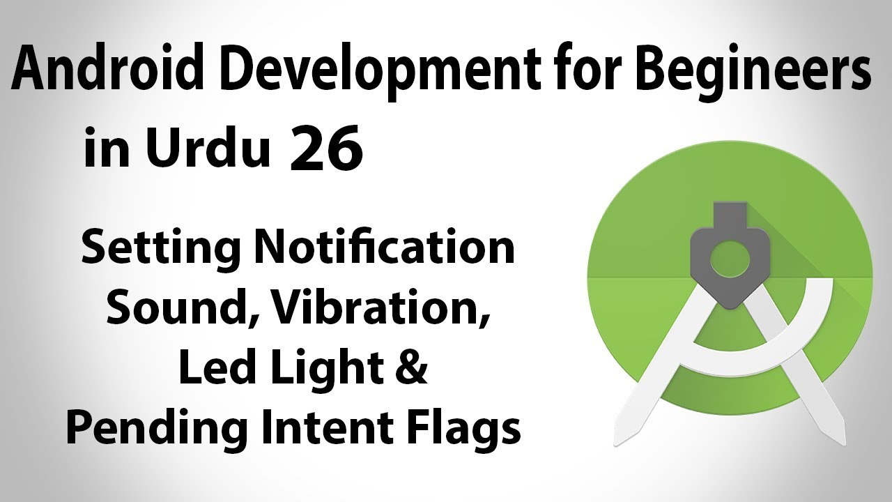 Android Development in Urdu-26 | Notification Sound,Vibration, Light &  Flags | Jahan Numma