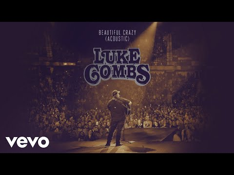 Brooke Taylor - Luke Combs Releases Acoustic Version Of 'Beautiful Crazy'