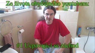 Ze života obyčejného youtubera #1 Ucpávající se záchod
