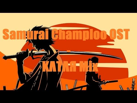 Best Of Samurai Champloo OST (KΛTΛЯ Mix)