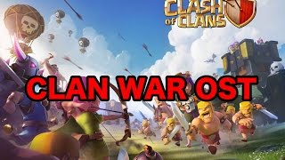 "CLASH OF CLANS OST ""CLAN WAR"""